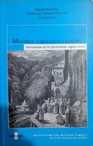 Maestros, caballeros y señores : humanistas en la universidad : siglos XVI-XX