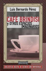 Café Brindisi y otros espacios imaginarios
