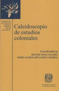 Caleidoscopio de estudios coloniales