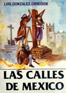 Las calles de México, tomo I. Leyendas y sucedidos