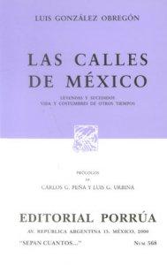 Las calles de México : leyendas y sucedidos, vida y costumbres de otros tiempos