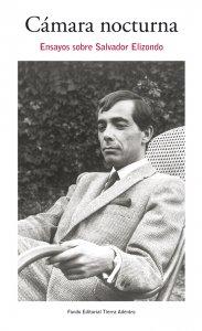 Cámara nocturna : ensayos sobre Salvador Elizondo
