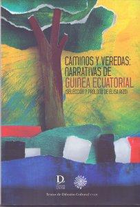 Caminos y veredas: narrativas de Guinea Ecuatorial