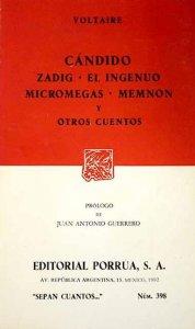 Cándido ; Zadig ; El ingenuo ; Micromegas ; Memnón y otros cuentos