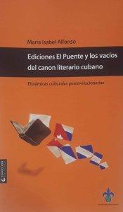 Ediciones El Puente y los vacíos del canon literario cubana : dinámicas culturales posrevolucionarias