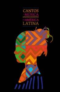 Cantos y música afrodescendientes de América Latina [CD]