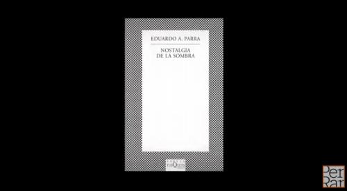 Booktrailer <i>Nostalgia de la sombra</i> de  Eduardo A. Parra
