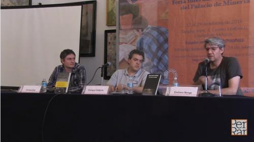 Mesa: Escribir la violencia con Emiliano Monge y Enrique Díaz
