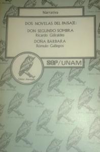 Dos novelas del paisaje : Don Segundo Sombra / Doña Bárbara