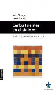 Carlos Fuentes en el siglo XXI : una lectura trasatlántica de su obra