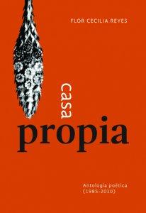 Casa propia : antología poética 1985-2010