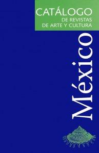 Catálogo de revistas de arte y cultura : México