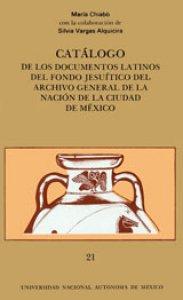 Catálogo de los documentos latinos del fondo jesuítico del Archivo General de la Nacion de la Ciudad de México