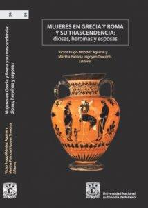Mujeres en Grecia y Roma y su trascendencia. Diosas, heroínas y esposas