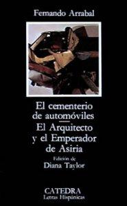 El cementerio de automóviles ; El Arquitecto y el Emperador de Asiria