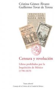 Censura y revolución : libros prohibidos por la Inquisición de México (1790-1819)