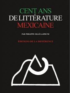 Cent ans de littérature mexicaine