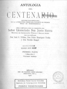 Antología del Centenario : estudio documental de la literatura mexicana durante el primer siglo de independencia