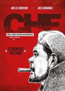 Che : una vida Revolucionaria : libro 3. El sacrificio necesario