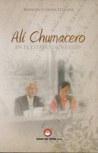 Alí Chumacero en el Estado de México