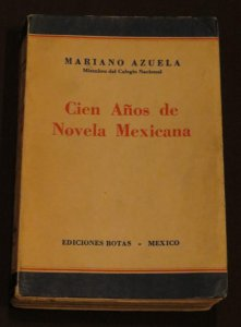 Cien años de novela mexicana