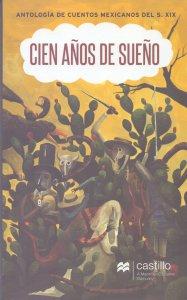 Cien años de sueño. Antología de cuentos mexicanos del S. XIX