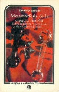 Metamorfosis de la ciencia ficción : sobre la poética y la historia de un género literario