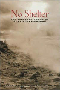 No shelter : the selected poems of Pura Lopez Colomé