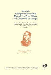 Memoria: Coloquio Internacional Manuel Gutiérrez Nájera y la Cultura de su Tiempo
