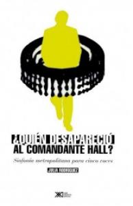 ¿Quién desapareció al comandante Hall? : sinfonía metropolitana para cinco voces