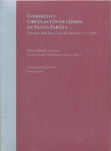 Comercio y circulación de libros en Nueva España : dos autos de la Inquisición de México (1757 y 1802)