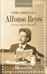 Cómo apreciar a Alfonso Reyes
