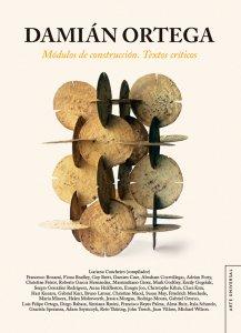 Damián Ortega : módulos de construcción : textos críticos