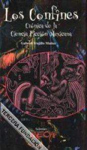 Los confines : crónica de la ciencia ficción mexicana