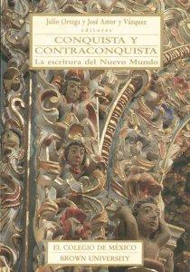 Conquista y contraconquista : la escritura del nuevo mundo