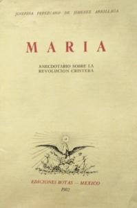 María : anecdotario sobre la Revolución Cristera