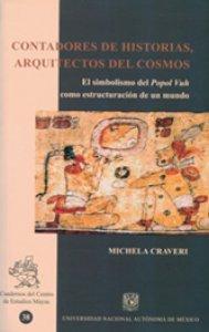 Contadores de historias, arquitectos del cosmos : el simbolismo del Popol Vuh como estructuración del mundo