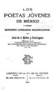 Los poetas jóvenes de México y otros estudios literarios nacionalistas