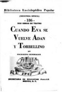 Dos obras de teatro :  Cuando Eva se vuelve Adán y Torbellino