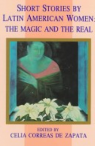 Short stories by Latin American women : the magic and the real