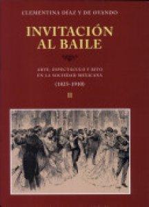 Invitación al baile : arte, espectáculo y rito en la sociedad mexicana : (1825-1910) : 2