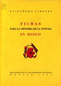 Fichas para la historia de la pintura en México