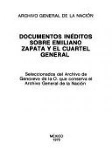 Documentos inéditos sobre Emiliano Zapata y el Cuartel General