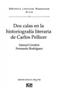 Dos calas en la historiografía literaria de Carlos Pellicer