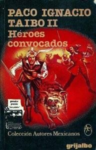 Héroes convocados : manual para la toma del poder