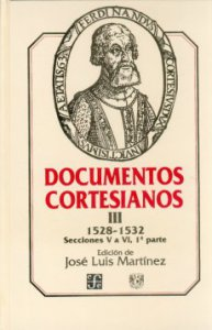 Documentos cortesianos III 1528-1532  : secciones V a VI : primera parte