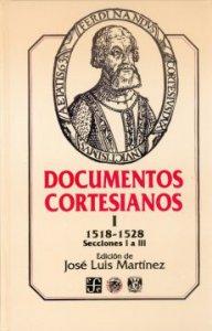 Documentos cortesianos I  1518-1528 : secciones I a III