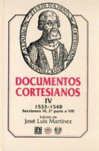 Documentos cortesianos IV 1533-1548 : secciones VI a VIII : segunda parte