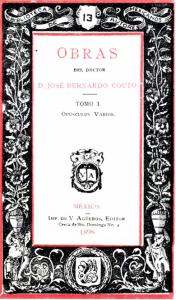 Obras del Doctor D. José Bernardo Couto. Tomo I, opúsculos varios