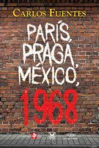 París, Praga, México, 1968